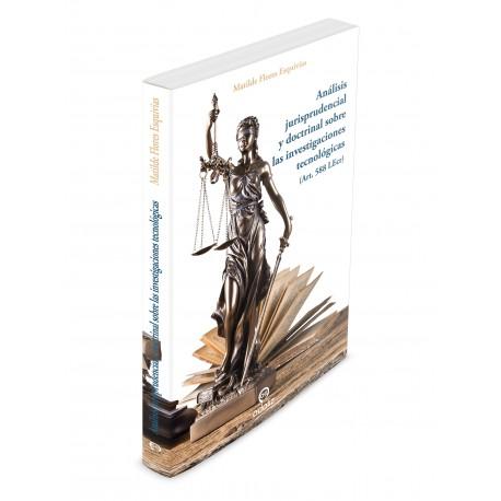 Análisis jurisprudencial y doctrinal sobre las investigaciones tecnológicas (Art. 588 LEcr)